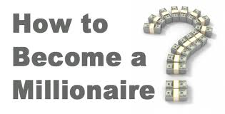 6 strategies revealed by multi millionaire – ways to become millionaire