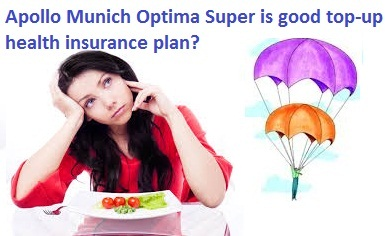 Apollo Munich Optima Super-Top-up health insurance plan