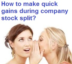 How to make quick gains during the company stock split-1
