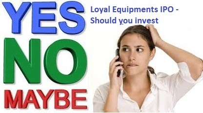 Loyal Equipments IPO