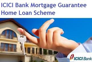 ICICI Bank Mortgage Guarantee Home Loan Scheme