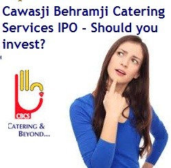 Cawasji Behramji Catering Services IPO
