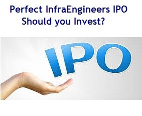 Perfect InfraEngineers IPO - Should you Invest