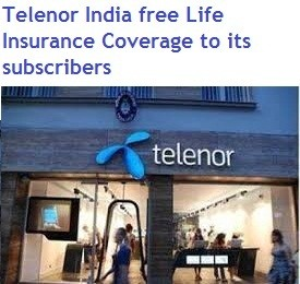 Telenor India free Life Insurance Coverage to its subscribers