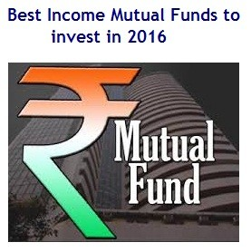 Top and Best Income Mutual Funds to invest for 2016