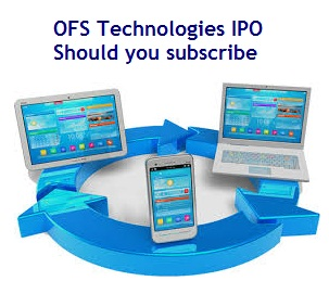 OFS Technologies IPO – Should you subscribe