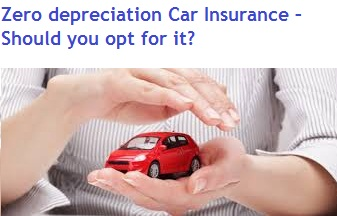 Zero depreciation Car Insurance - Benefits and limitation factors