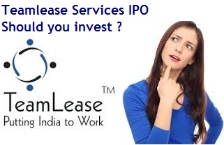 TeamLease Services IPO - Should you invest