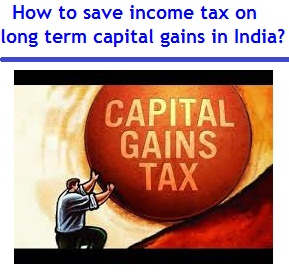 How to save income tax on long term capital gains in India