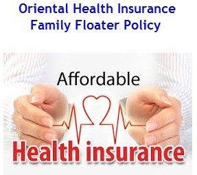 Oriental Health Insurance Family Floater Policy Review