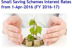 Revised Interest rates on Small Saving Schemes from 1-Apr-2016 (FY2016-17)