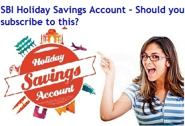 SBI Holiday Savings Account Review