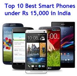Top 10 Best Smart Phones under Rs 15000 in India