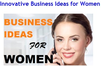 Top Innovative Business Ideas for Women