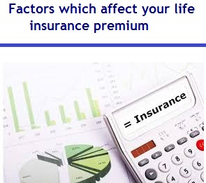 Factors which affect your life insurance premium