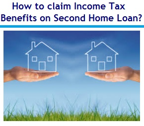 How to claim Income Tax Benefits on Second Home Loan