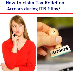 How to claim Tax Relief on Arrears while filing income Tax Returns