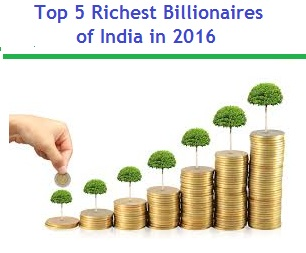 Top-5-Richest billionaires in India in 2016