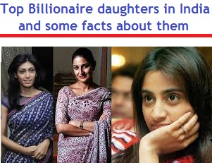 Top Billionaire daughters in India and some facts about them