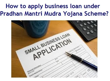 How to apply a business loan under Pradhan Mantri Mudra Yojana Scheme? | Myinvestmentideas.com