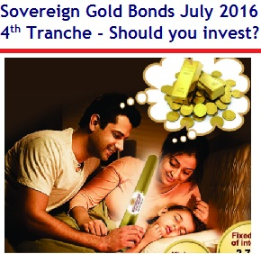 Sovereign Gold Bonds July 2016 – 4th Tranche Review