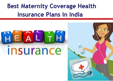 Best Maternity Coverage Health Insurance Plans in India