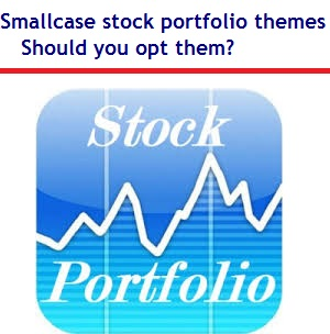 Smallcase stock portfolio themes - Should you opt them