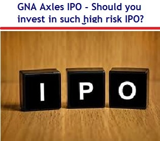 GNA Axles Ltd IPO - Should you invest in this IPO