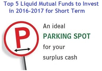 Top Liquid Mutual Funds to invest in 2016-2017 for short term
