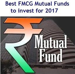 Best FMCG Mutual Funds to invest for 2017