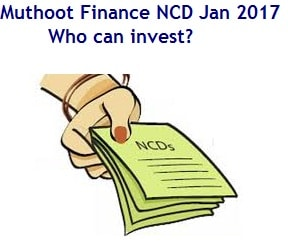 Muthoot Finance NCD Jan 2017 – Who can invest