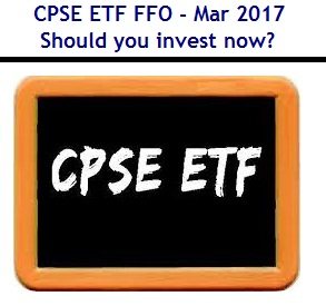 CPSE ETF FFO - Mar-2017 - should you invest