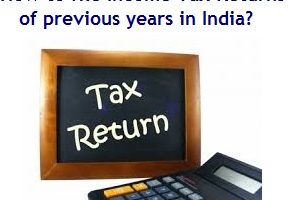 How to file Income Tax Returns (ITR) of previous years in India?