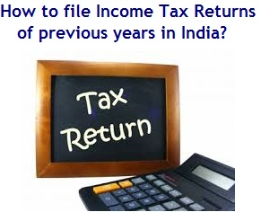 How to file Income Tax Returns (ITR) of previous years in India