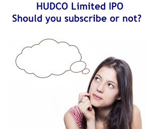 HUDCO IPO - Should you subscribe for this IPO or not