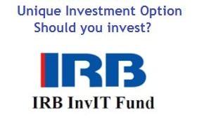 IRB InvIT Fund IPO – Unique Investment Option – Should you invest?