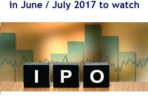 7 Upcoming IPOs in India in June / July 2017 to watch
