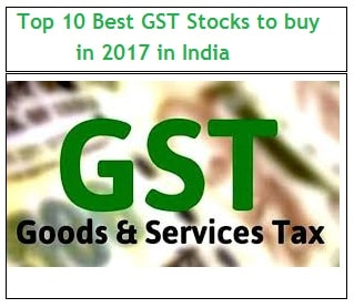 Top 10 Best GST Stocks to buy in 2017 in India