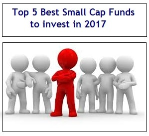 Top and Best Small Cap Funds to invest in 2017 in India