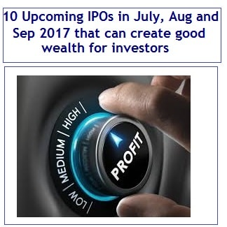 10 Upcoming IPOs in July, Aug and Sep 2017 that can create good wealth for investors-min