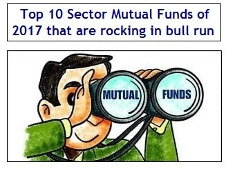 Top 10 Sector Mutual Funds of 2017 that are rocking in this bull run