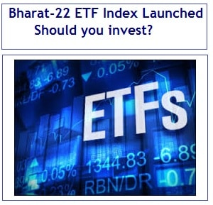 Bharat-22 ETF Index Launched – Should you invest