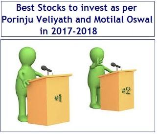 Best Stocks to invest as per Porinju Veliyath and Motilal Oswal in 2017-2018