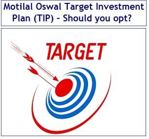 Motilal Oswal Target Investment Plan (TIP) – Should you opt-min