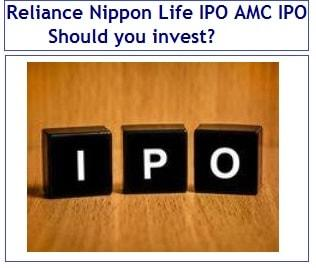 Reliance Nippon Life IPO – First AMC IPO Review - Should you invest