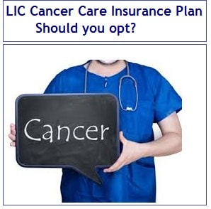 LIC Cancer Care Insurance Plan - Should you opt-min