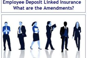 Employee Deposit Linked Insurance Scheme 2018 – What are the Amendments