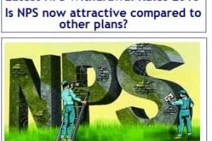 Latest NPS Withdrawal Rules 2018 – Is NPS now attractive compared to other plans