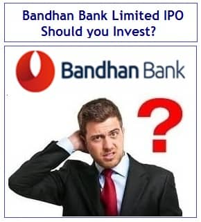 Bandhan Bank IPO Review - Should you invest