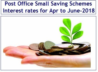 Post Office Small Saving Scheme interest rates for Apr-2018 to Jun-2018 Review